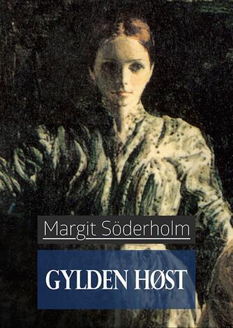 Margit Söderholm: Gylden høst