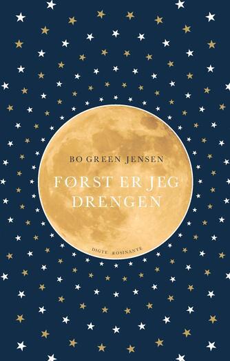 Bo Green Jensen: Først er jeg drengen : digte 2015
