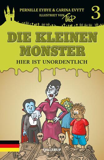 Pernille Eybye: Die kleine Monster - hier ist unordentlich