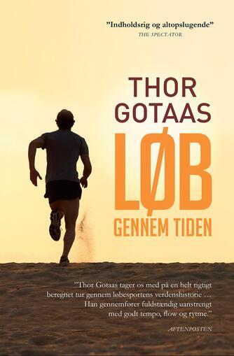 Thor Gotaas (f. 1965): Løb gennem tiden