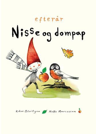 Kåre Bluitgen, Mette Marcussen: Nisse og dompap - efterår