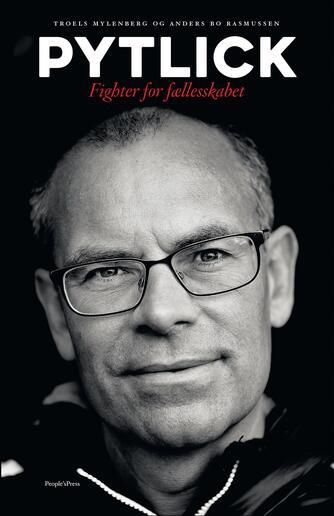 Troels Mylenberg, Anders Bo Rasmussen: Pytlick : fighter for fællesskabet
