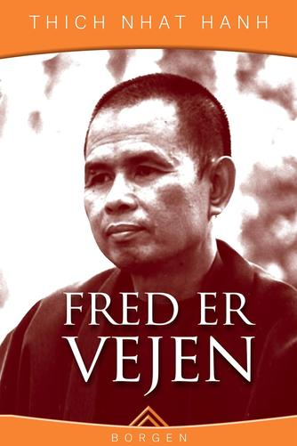 Nhât Hanh (Thich): Fred er vejen