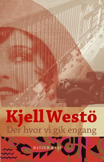 Kjell Westö: Der hvor vi gik engang