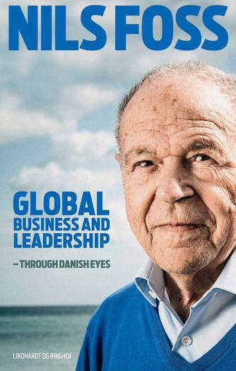 Nils Foss: Global business and leadership : through Danish eyes