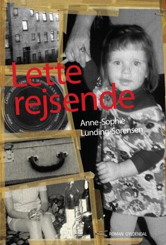 Anne-Sophie Lunding-Sørensen: Lette rejsende : roman