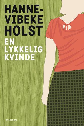 Hanne-Vibeke Holst: En lykkelig kvinde