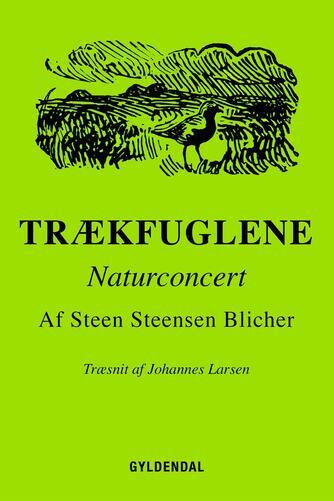 Steen Steensen Blicher (f. 1782): Trækfuglene (Ill. Johannes Larsen)