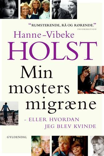 Hanne-Vibeke Holst: Min mosters migræne