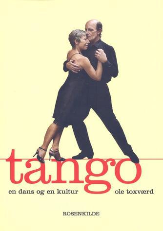 Ole Toxværd: Tango : en dans og en kultur