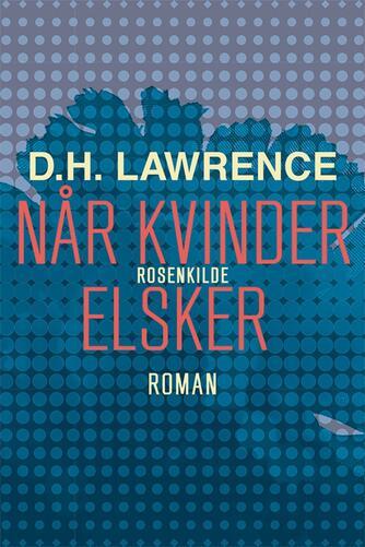 D. H. Lawrence: Når kvinder elsker : roman