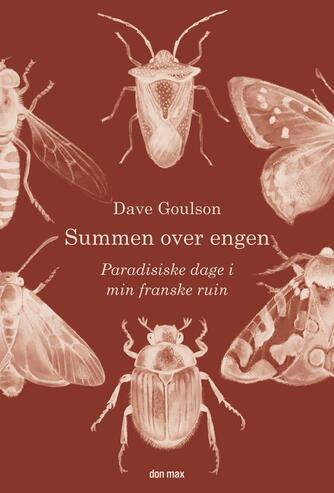Dave Goulson: Summen over engen : paradisiske dage i min franske ruin