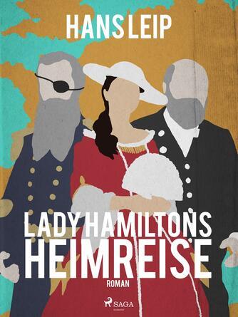 Hans Leip: Lady Hamiltons Heimreise : Roman