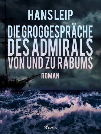 Hans Leip: Die Groggespräche des Admirals von und zu Rabums