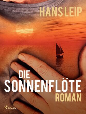 Hans Leip: Die Sonnenflöte