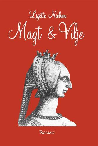 Lizette Nielsen: Magt & vilje : roman
