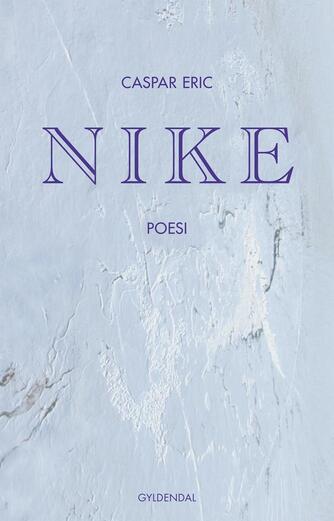 Caspar Eric (f. 1987): Nike : poesi