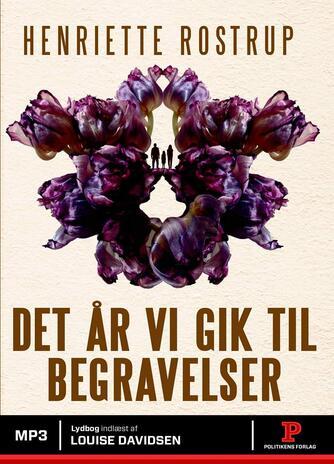 Henriette Rostrup: Det år vi gik til begravelser