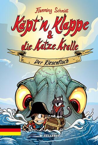Flemming Schmidt (f. 1984-02-20): Käpt'n Klappe & die Katze Kralle - der Riesenfisch
