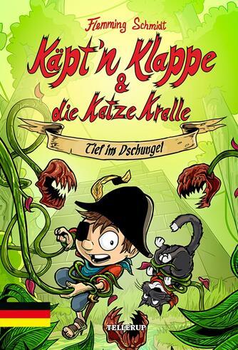 Flemming Schmidt (f. 1984-02-20): Käpt'n Klappe & die Katze Kralle - tief im Dschungel