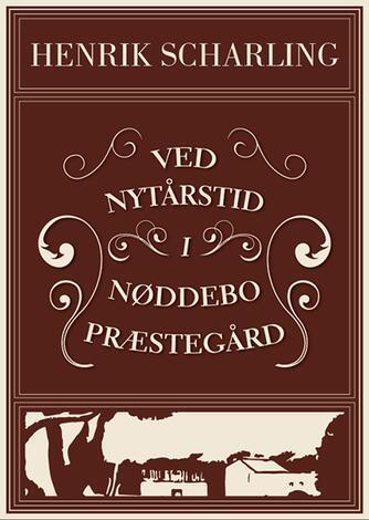 Henrik Scharling: Ved nytårstid i Nøddebo Præstegård