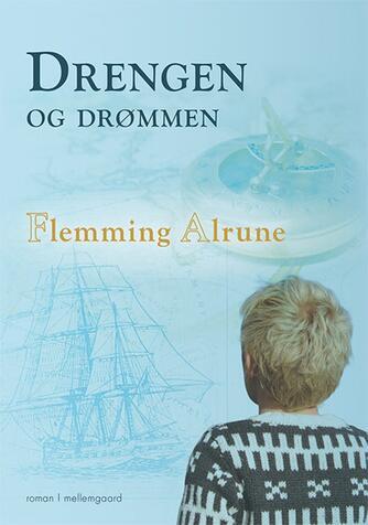 Flemming Alrune: Drengen og drømmen