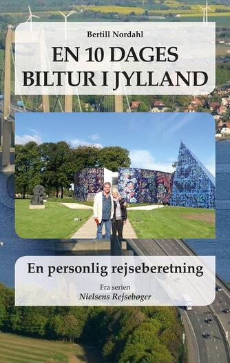 Bertill Nordahl: En 10 dages biltur i Jylland : en personlig rejseberetning