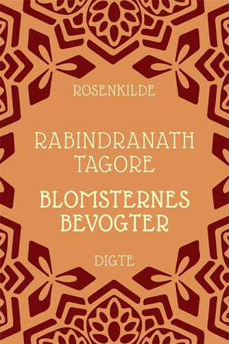 Rabindranath Tagore: Blomsternes bevogter : digte