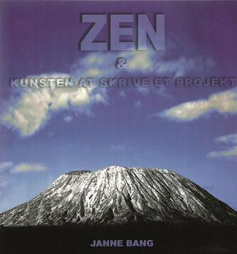 Janne Bang: Zen & kunsten at skrive et projekt