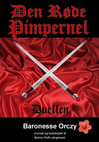 Emmuska Orczy: Den røde Pimpernel : Duellen