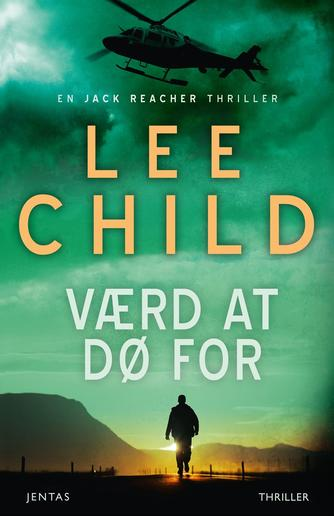 Lee Child: Værd at dø for : thriller