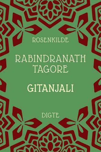 Rabindranath Tagore: Gitanjali : digte