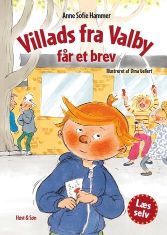Anne Sofie Hammer (f. 1972-02-05): Villads fra Valby får et brev
