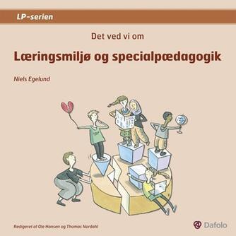 Niels Egelund: Det ved vi om læringsmiljø og specialpædagogik