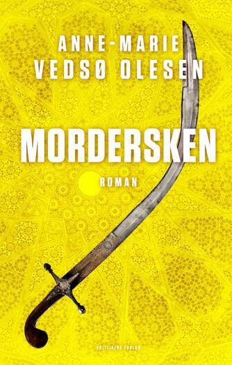 Anne-Marie Vedsø Olesen: Mordersken : roman
