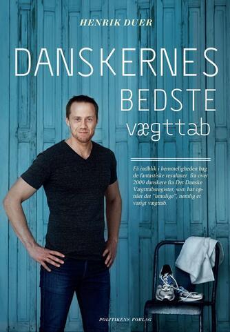Henrik Duer (f. 1973): Danskernes bedste vægttab