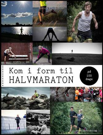 Anders Ejbye-Ernst: Kom i form til halvmaraton på 100 dage