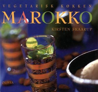 Kirsten Skaarup: Vegetarisk køkken - Marokko