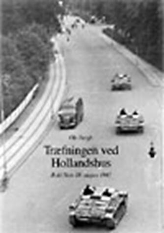 Ole Bergh: Træfningen ved Hollandshus : Rold Skov 18. august 1943