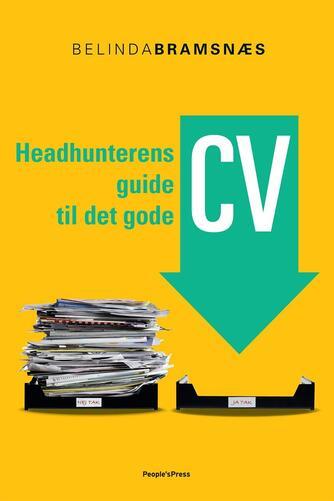 Belinda Bramsnæs: Headhunterens guide til det gode CV