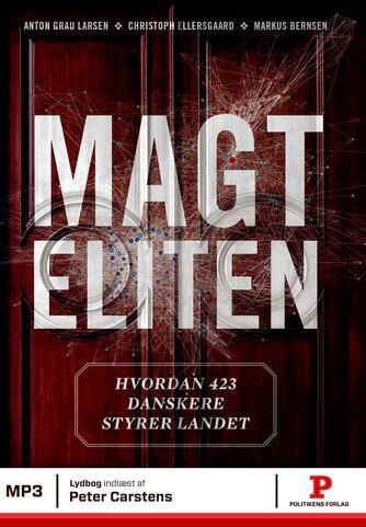 : Magteliten : hvordan 423 danskere styrer landet