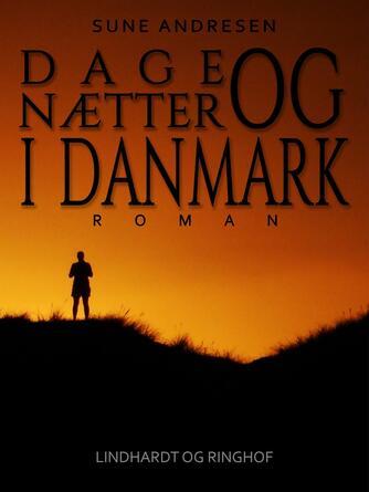 Sune Andresen (f. 1902): Dage og nætter i Danmark