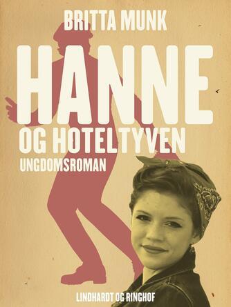Britta Munk: Hanne og hoteltyven : ungdomsroman