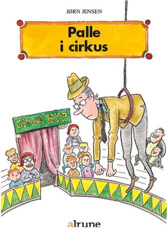 Jørn Jensen (f. 1946): Palle i cirkus