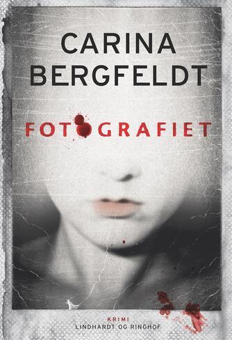 Carina Bergfeldt: Fotografiet : krimi