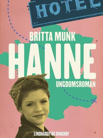Britta Munk: Hanne : ungdomsroman