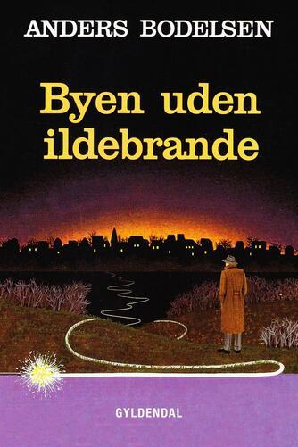 Anders Bodelsen: Byen uden ildebrande