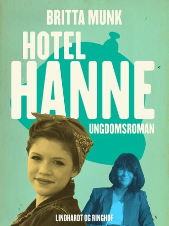 Britta Munk: Hotel Hanne : ungdomsroman