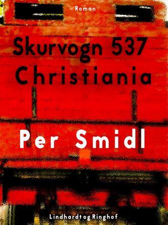 Per Šmidl: Skurvogn 537 Christiania : roman