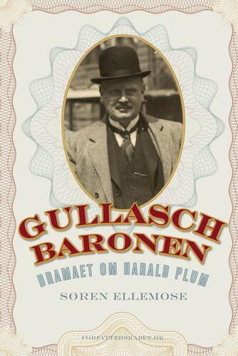 Søren Ellemose: Gullaschbaronen : dramaet om Harald Plum